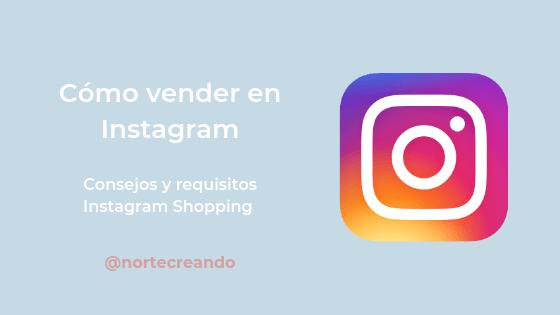 Como vender en Instagram: Consejos y requisitos Instagram Shopping