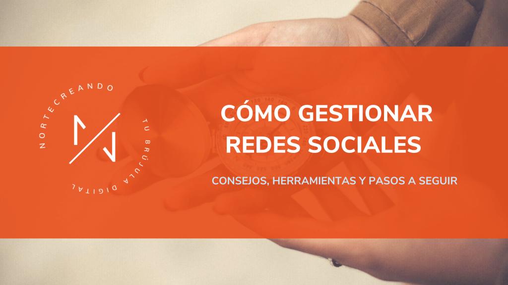 Cómo gestionar redes sociales: Community manager