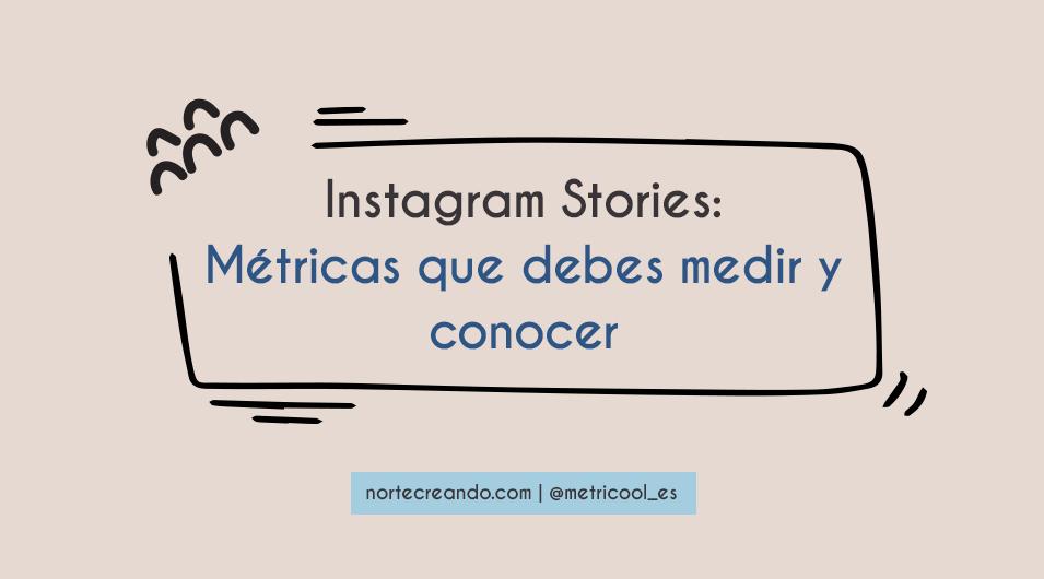 Instagram stories métricas que debes medir y conocer